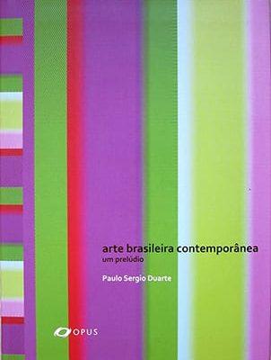 Autor: Paulo Sergio Duarte editora: Silvia Roesler Edições de Arte
